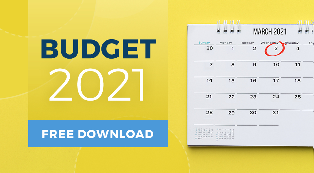 2021 Budget summary and tax tables